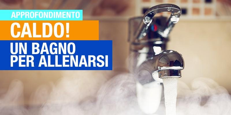 Un bagno caldo aumenta la tua prestazione