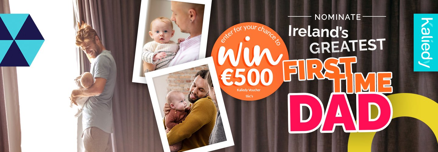 Nominate Ireland's Greatest First Time Dad