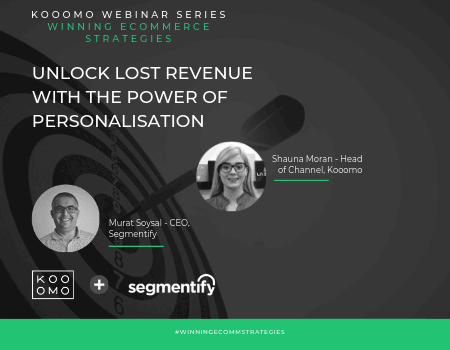 WEBINAR: Unlock Lost Revenue with the Power of Personalisation