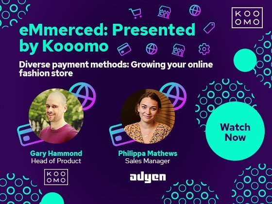 eMmerced: Presented by Kooomo - Diverse payment methods: Growing your online fashion store - Philippa Matthews, Sales Manager at Adyen joins us to discuss payment strategies to boost online sales, customer retention and revenue growth.