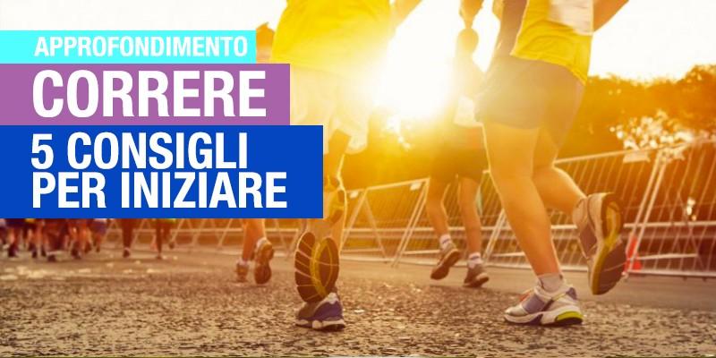 5 consigli per correre