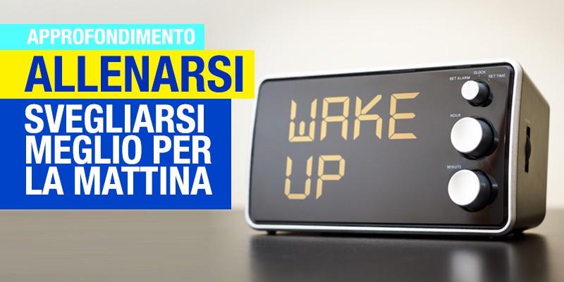Allenamento mattutino: come svegliarsi al meglio!