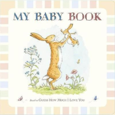 My Baby Book Guess How Much I Love You