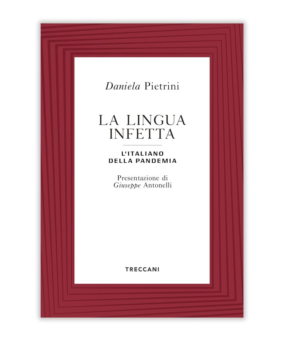 La lingua infetta. L'italiano della pandemia