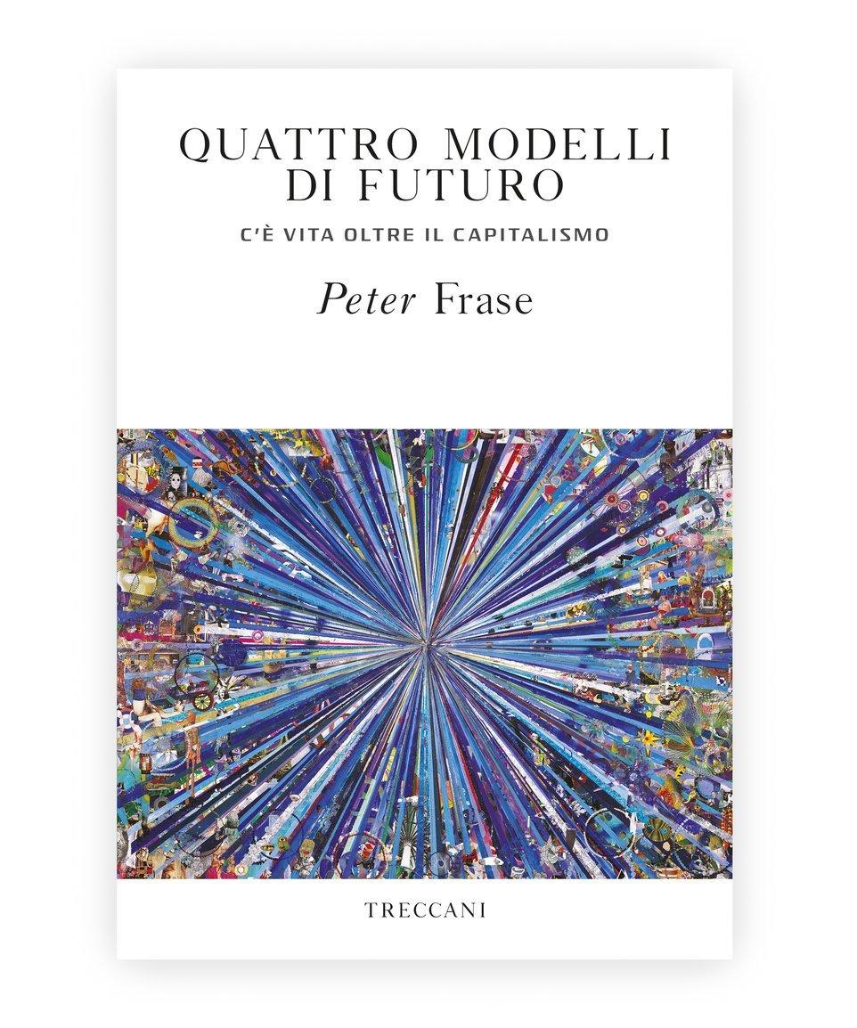 Quattro modelli di futuro / Four Models of Future, by Peter Frase
