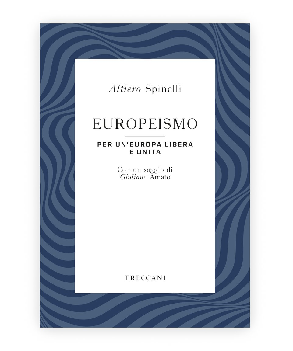 Europeismo, Altiero Spinelli/Giuliano Amato