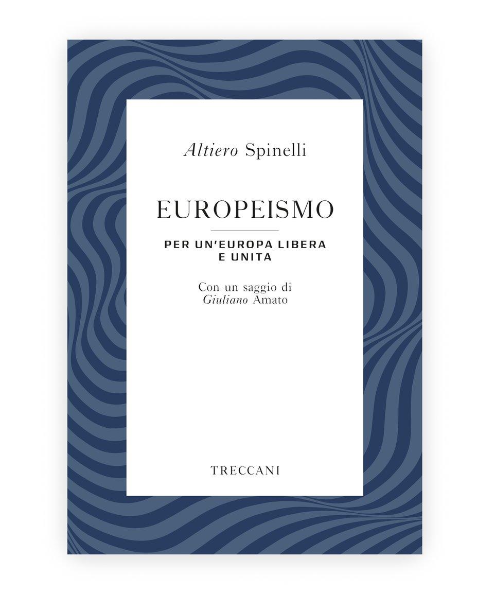 Europeismo, Altiero Spinelli/Giuliano Amato