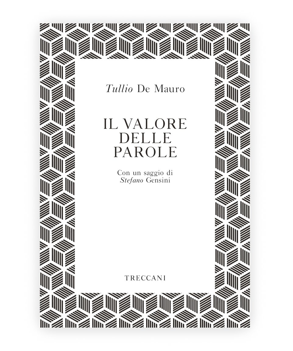 Il valore delle parole / The Value of Words, by Tullio de Mauro/Stefano Gensini