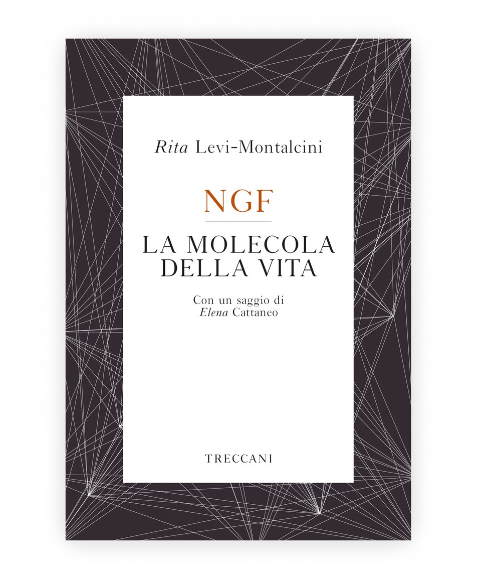 NGF La molecola della vita / NGF The Molecule of Life, by Rita Levi-Montalcini/Elena Cattaneo
