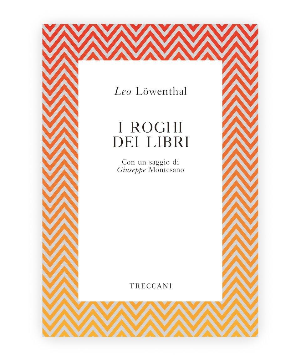 I roghi dei libri / Book Burning, by Leo Lowenthal/Goffredo Fofi/L. Montesano