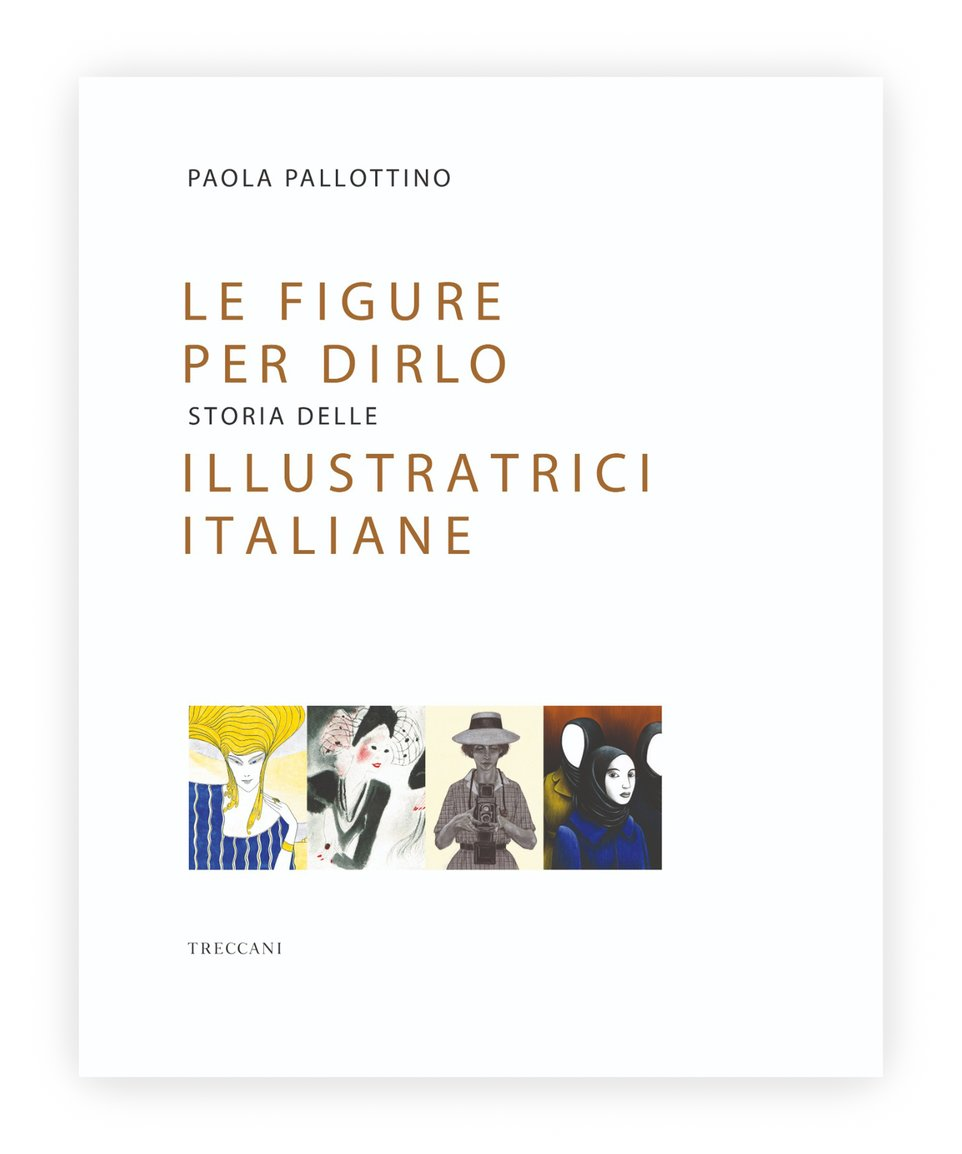 Le figure per dirlo / Narrative Illustrations, by Paola Pallottino